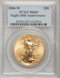 Modern Bullion Coins, 2006-W $50 20th Anniversary One-Ounce Gold Eagle MS69 PCGS. PCGSPopulation (319/104). NGC Census: (0/0). (#89992)...