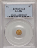 California Fractional Gold: , Undated 25C Liberty Round 25 Cents, BG-224, R.3, MS60 PCGS. PCGSPopulation (6/176). NGC Census: (0/25). (#10409)...