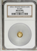 California Fractional Gold, 1872/1 25C Indian Round 25 Cents, BG-869, Low R.4, MS65 DeepProoflike NGC. NGC Census: (2/1). PCGS Population (10/1). (...