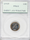 Proof Barber Dimes: , 1903 10C PR60 PCGS. PCGS Population (4/202). NGC Census: (1/193).Mintage: 755. Numismedia Wsl. Price for problem free NGC/...