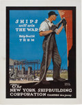 "Military & Patriotic:WWI, WWI Home Front Poster: ""Ships Will Win the War: Help BuildThem""...."