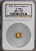 California Fractional Gold, 1872/1 25C Indian Round 25 Cents, BG-868, High R.4, MS65 DeepMirror Prooflike NGC....