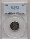 Bust Dimes: , 1821 10C Large Date Fine 12 PCGS. PCGS Population (5/202). NGCCensus: (2/204). Mintage: 1,186,512. Numismedia Wsl. Price f...