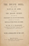 Military & Patriotic:Civil War, Very Rare Book: The Zouave Drill. Being A Complete Manual Of Arms For The Use Of The Rifled Musket With Either The Percu...