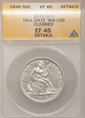 Seated Half Dollars, 1846 50C Tall Date--Cleaned--ANACS. XF45 Details. WB-106. (#6252).From The Perry Creek Collection....