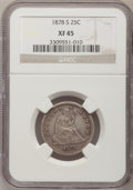 Seated Quarters, 1878-S 25C XF45 NGC....