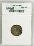 Bust Dimes: , 1830/29 10C --Corroded--ANACS. VF30 Details. NGC Census: (2/33).PCGS Population (2/19). Mintage: 510,000. Numismedia Wsl. P...
