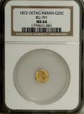 California Fractional Gold: , 1872 25C Indian Octagonal 25 Cents, BG-791, R.3, MS64 NGC. NGCCensus: (7/12). PCGS Population (94/17). (#10618)...