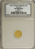 California Fractional Gold: , 1872 $1 Indian Round 1 Dollar, BG-1207, R.4,--Bent--NCS. AU Details. NGC Census: (0/3). PCGS Population (2/75). (#10952)...