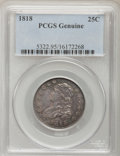 Bust Quarters, 1818 25C PCGS Genuine. The PCGS number ending in .95 suggests Scratched as the reason, or perhaps one of the reasons, that ...