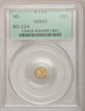 California Fractional Gold: , Undated 25C Liberty Round 25 Cents, BG-224, R.3, MS63 PCGS. PCGSPopulation (60/27). NGC Census: (9/6). (#10409)...