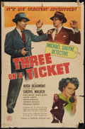 "Movie Posters:Mystery, Three on a Ticket (PRC, 1947). One Sheet (27"" X 41""). Mystery.. ..."