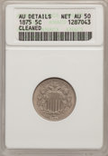 Shield Nickels, 1875 5C --Cleaned--ANACS. AU Details. Net AU50. NGC Census:(1/124). PCGS Population (4/165). Mintage: 2,097,000. Numismedia...