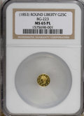 California Fractional Gold, Undated 25C Liberty Round 25 Cents, BG-223, Low R.4, MS65 ProoflikeNGC....