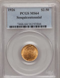 Commemorative Gold: , 1926 $2 1/2 Sesquicentennial MS64 PCGS. PCGS Population(4108/1884). NGC Census: (2505/1076). Mintage: 46,019. NumismediaW...