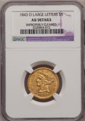 Liberty Half Eagles: , 1843-O $5 Large Letters--Improperly Cleaned--NGC Details. AU. NGCCensus: (17/81). PCGS Population (13/21). Mintage: 101,07...