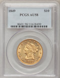 Liberty Eagles, 1849 $10 AU58 PCGS....