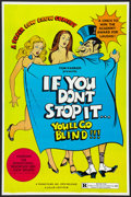 "Movie Posters:Sexploitation, If You Don't Stop It... You'll Go Blind!!! (Topar, 1975). Poster(25"" X 38""). Sexploitation.. ..."