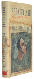 Books:Signed Editions, Madison Smartt Bell. Barking Man and Other Stories. New York: Ticknor & Fields, 1990. First edition. Signed by...