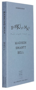 Books:Signed Editions, Madison Smartt Bell. Barking Man. New York: Ticknor & Fields, 1990. Uncorrected proof copy of the first edition....