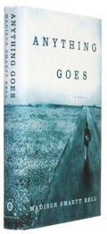 Books:First Editions, Madison Smartt Bell. Anything Goes. New York: PantheonBooks, 2002. First edition. Publisher's original binding ...