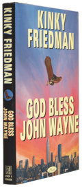 Books:Signed Editions, Kinky Friedman. God Bless John Wayne. New York, et al.: Simon & Schuster, 1995. First edition. Signed by the a...