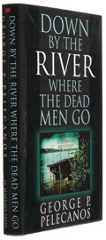 Books:Signed Editions, George P. Pelecanos. Down by the River Where the Dead Men Go. New York: St. Martin's Press, 1995. First edition....