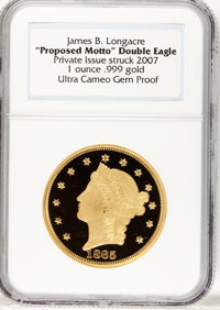 James B. Longacre $100 Gold Union--Proposed Motto, Double Eagle, Private Restrike 2007--Ultra Cameo Gem Proof NGC. Conta...