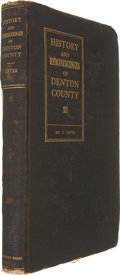 Books:First Editions, Ed. F. Bates. History and Reminiscences of Denton County.Denton: McNitzky Printing Company, [1918]. First edition. ...