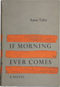 Books:First Editions, Anne Tyler. If Morning Ever Comes. New York: Alfred A.Knopf, 1964.. First edition, first printing. Octavo. 265 pa...