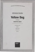 Books:Signed Editions, Martin Amis. Yellow Dog. [New York]: Miramax Books, 2003. Advance uncorrected proofs of the first edition. Signed ...