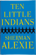 Books:Signed Editions, Sherman Alexie. Ten Little Indians. New York: Grove Press, [2003]. First edition, first printing. Signed by the au...