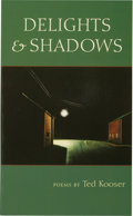 Books:Signed Editions, Ted Kooser. Delights & Shadows. [Port Townsend, Washington]: Copper Canyon Press, [2004]. First edition. Signed by...