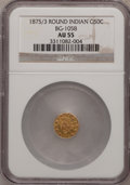 California Fractional Gold: , 1875/3 50C Indian Round 50 Cents, BG-1058, R.3, AU55 NGC. NGCCensus: (4/27). PCGS Population (18/151). (#10887)...