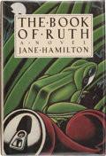 Books:Signed Editions, Jane Hamilton. The Book of Ruth. New York: Ticknor & Fields, 1988. First edition. Signed by the author on the ti...