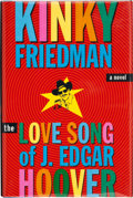 Books:Signed Editions, Kinky Friedman. The Love Song of J. Edgar Hoover. [New York]: Simon & Schuster, [1996]. First edition. Signed by t...