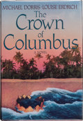 Books:Signed Editions, Michael Dorris and Louise Erdrich. The Crown of Columbus. [New York]. HarperCollins Publishers, [1991]. First editio...