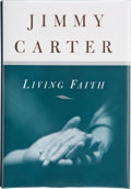 Books:Signed Editions, Jimmy Carter. Living Faith. New York Toronto: Times Books / Random House, [1996]. First edition. Signed by the aut...