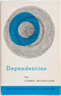 Books:First Editions, Lisel Mueller. Dependencies. Chapel Hill, N. C.: TheUniversity of North Carolina, 1965. First edition. Accompanied ...