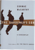Books:First Editions, Cormac McCarthy. The Gardener's Son, AScreenplay. [Hopewell, New Jersey]: The Ecco Press,[1996]. First...