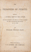 Books:First Editions, William Preston Stapp. The Prisoners of Perote:Containing a Journal Kept by the Author, Who Was Captured by theM...