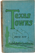 "Books:First Editions, Fred I. Massengill. Texas Towns. ""Origin of Name andLocation of Each of the 2,148 Post Offices in Texas."" Terre..."