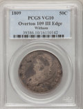 Bust Half Dollars, 1809 50C III Edge VG10 PCGS. O-109. Ex:Witham Collection. PCGSPopulation (3/109). NGC Census: (0/84). Numismedia Wsl. Pr...