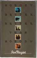 Books:First Editions, Ian Frazier. Nobody Better, Better Than Nobody. New York:Farrar, Straus Giroux, [1987]. First edition. Publisher's ...