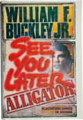 Books:Signed Editions, William F. Buckley, Jr. See You Later Alligator. Garden City, New York: Doubleday & Company, Inc., 1985. First editi...