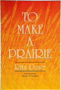 Books:First Editions, Rita Dove. To Make a Prairie. [N.p.]: Library of Congress,1993. First edition. Publisher's original wrappers. Fine....