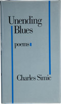 Books:Signed Editions, Charles Simic. Unending Blues. Poems. San Diego New York London: Harcourt Brace Jovanovich Publishers, [1986]. F...