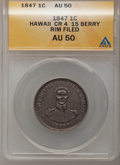 Coins of Hawaii, 1847 1C Hawaii Cent, Crosslet 4, 15 Berry--Rim Filed--AU50 ANACS.NGC Census: (6/170). PCGS Population (26/282). Mintage: ...