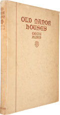 Books:Signed Editions, Cecil Aldin. Old Manor Houses. London: Willian Heinemann, Ltd., [1923]. Signed by the artist, limited to 350 cop...