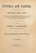 Books:First Editions, James T. DeShields. Cynthia Ann Parker. The Story of Her CaptureAt the Massacre of the Inmates of Parker's Fort;...